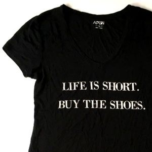 """*3/$30* Apt. 9 """"Life is Short. Buy the Shoes"""""""